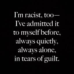 i'm racist too